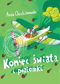 Koniec świata i poziomki - Anna Onichimowska - ebook