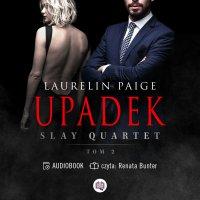 Upadek. Slay Quartet. Tom 2 - Laurelin Paige - audiobook