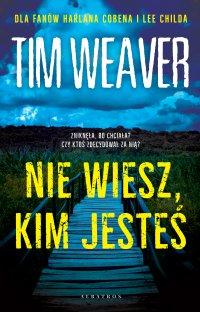 Nie wiesz, kim jesteś - Tim Weaver - ebook