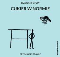 Cukier w normie - Sławomir Shuty - audiobook