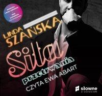 Siła przetrwania - Linda Szańska - audiobook