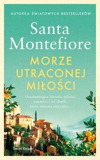 Morze utraconej miłości - Santa Montefiore - ebook