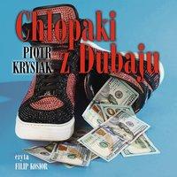 Chłopaki z Dubaju - Piotr Krysiak - audiobook
