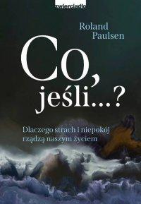 Co, jeśli…? - Roland Paulsen - ebook