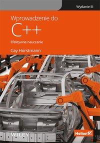 Wprowadzenie do C++. Efektywne nauczanie. Wydanie III - Cay S. Horstmann - ebook