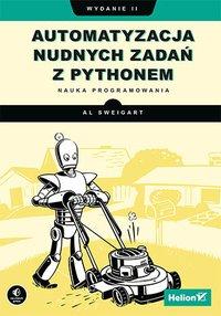 Automatyzacja nudnych zadań z Pythonem. Nauka programowania. Wydanie II - Al Sweigart - ebook