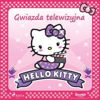 Hello Kitty - Gwiazda telewizyjna - – Sanrio - audiobook