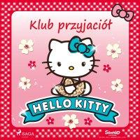 Hello Kitty - Klub przyjaciół - – Sanrio - audiobook