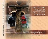 Czy to jest przyjaźń, czy to jest kochanie - Józef Augustyn SJ - audiobook