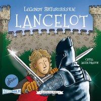 Legendy arturiańskie. Tom 7. Lancelot - Autor nieznany - audiobook