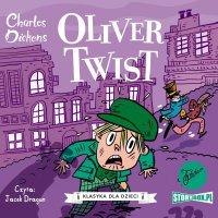Klasyka dla dzieci. Charles Dickens. Tom 1. Oliwer Twist - Charles Dickens - audiobook