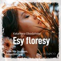 Esy floresy - Katarzyna Obodzińska - audiobook