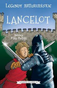 Legendy arturiańskie. Tom 7. Lancelot - Autor nieznany - ebook