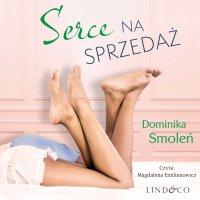 Serce na sprzedaż - Dominika Smoleń - audiobook
