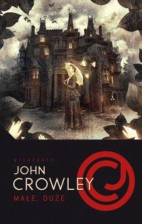 Małe, duże - John Crowley - ebook