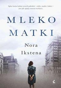 Mleko matki - Nora Ikstena - ebook