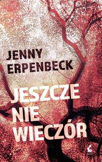 Jeszcze nie wieczór - Jenny Erpenbeck - ebook