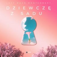 Dziewczę z sadu - Lucy Maud Montgomery - audiobook