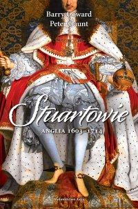 Stuartowie. Anglia, 1603–1714 - Barry Coward - ebook