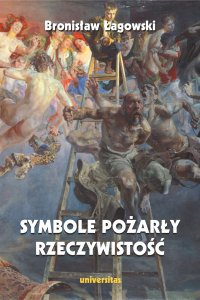 Symbole pożarły rzeczywistość, wydanie II - Bronisław Łagowski - ebook