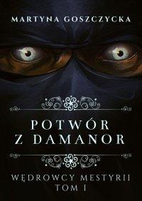 Potwór zDamanor - Martyna Goszczycka - ebook
