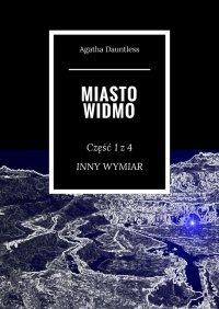 Miasto widmo. Część 1 z 4 - Agatha Dauntless - ebook