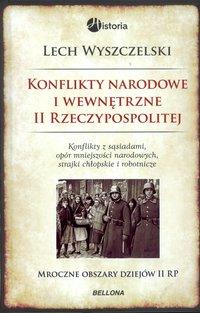 Konflikty narodowe i wewnętrzne w II Rzeczypospolitej - Lech Wyszczelski - ebook