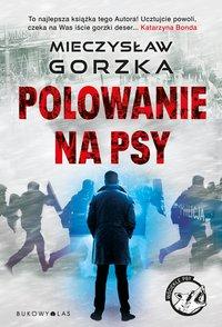 Polowanie na psy - Mieczysław Gorzka - ebook