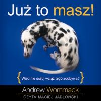 Już to masz! - Andrew Wommack - audiobook