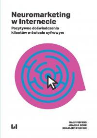 Neuromarketing w Internecie. Pozytywne doświadczenia klientów w świecie cyfrowym - Ralf Pispers - ebook