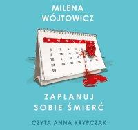 Zaplanuj sobie śmierć - Milena Wójtowicz - audiobook