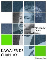 Kawaler de Chanlay - Aleksander Dumas (ojciec) - ebook