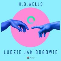 Ludzie jak bogowie - H.G. Wells - audiobook