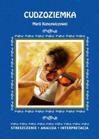 Cudzoziemka Marii Kuncewiczowej. Streszczenie, analiza, interpretacja - Zespół redakcyjny - ebook