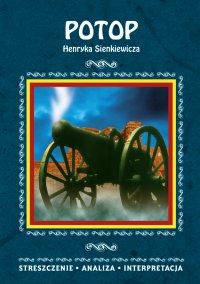 Potop Henryka Sienkiewicza. Streszczenie, analiza, interpretacja - Magdalena Selbirak - ebook