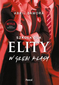 Szkoła dla elity. W głębi klasy - Abril Zamora - ebook