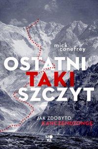 Ostatni taki szczyt. Jak zdobyto Kanczendzongę - Mick Conefrey - ebook