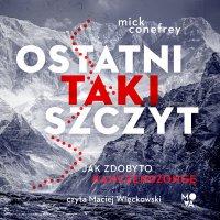 Ostatni taki szczyt. Jak zdobyto Kanczendzongę - Mick Conefrey - audiobook