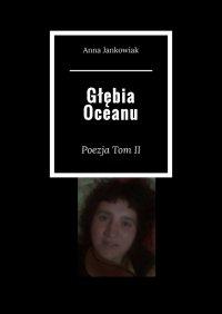 Głębia Oceanu - Anna Jankowiak - ebook