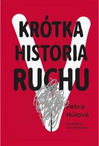 Krótka historia Ruchu - Petra Hulova - ebook