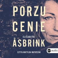 Porzucenie - Elisabeth Asbrink - audiobook