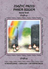 Zdążyć przed Panem Bogiem Hanny Krall. Streszczenia, analiza, interpretacja - Marta Zawalich - ebook