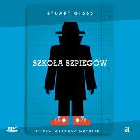 Szkoła szpiegów - Stuart Gibbs - audiobook
