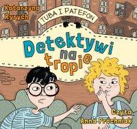 Tuba i patefon. Detektywi na tropie - Katarzyna Ryrych - audiobook