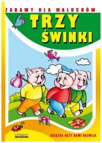 Trzy świnki. Zabawy dla maluchów - Joanna Paruszewska - ebook