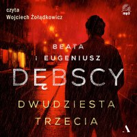 Dwudziesta trzecia - Beata Dębska - audiobook