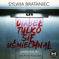 Diabeł tylko się uśmiechnął - Sylwia Brataniec - audiobook