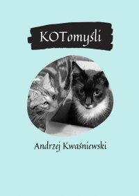 KOTomyśli - Andrzej Kwaśniewski - ebook