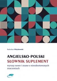 Angielsko-polski słownik suplement. Wyrazy nowe i znane o nieodnotowanych znaczeniach - Radosław Więckowski - ebook