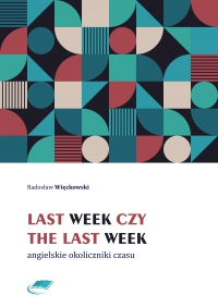 Last week czy the last week. Angielskie okoliczniki czasu - Radosław Więckowski - ebook